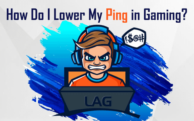 How to lower ping for gaming? Try these effective ways immediately!