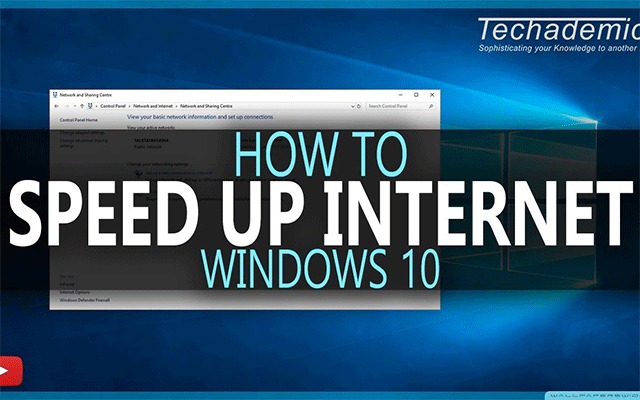 Speed up your internet in Windows 10 in both upload & download speed